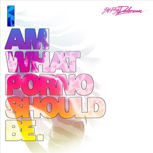 Image for 'I Am What a Porno Should Be'