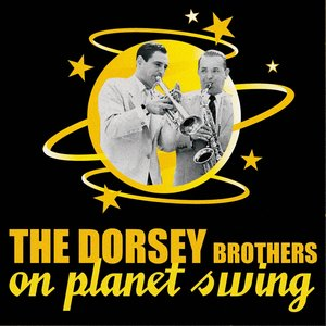 Image for 'The Dorsey Brothers On Planet Swing'