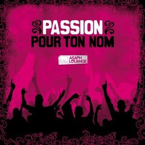 Image for 'Passion pour ton nom'