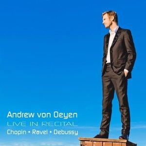 Image for 'Andrew von Oeyen Live in Recital: Chopin - Ravel - Debussy'