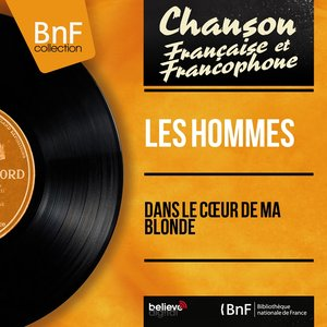 Image for 'Dans le cœur de ma blonde (Mono version)'