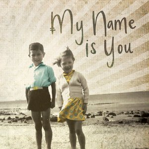 Image for 'My Name Is You - EP'