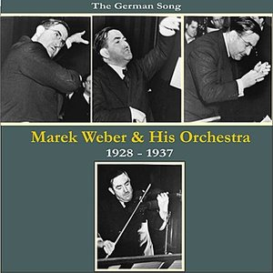 Image for 'The German Song / Marek Weber & His Orchestra / Recordings 1928 - 1937'