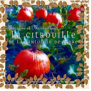 Image for 'La Citrouille et la Pantoufle de Verre'