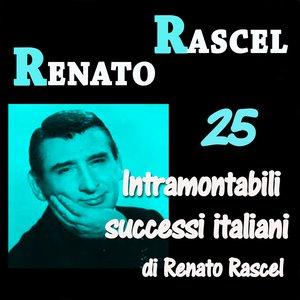 Image for '25 Intramontabili successi italiani di Renato Rascel'