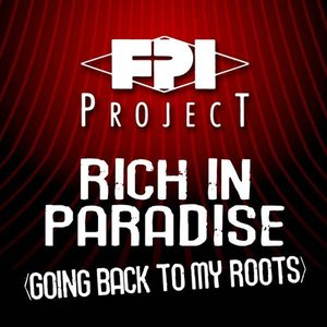 Image for 'FPI Project - Rich in Paradise (going back to my roots)'