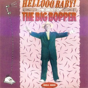 Image for 'Hellooo Baby!: The Best of the Big Bopper, 1954-1959'