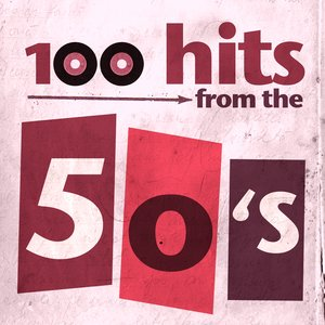 Image for '100 Essential Hits From The 50's'