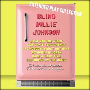 Image for 'Blind Willie Johnson: The Extended Play Collection'