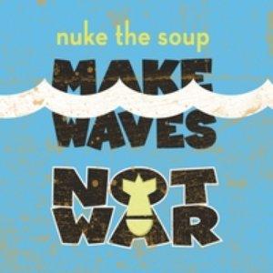 Image for 'Make Waves Not War'
