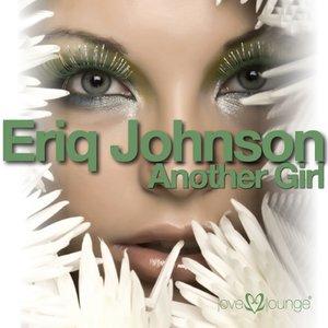 Image for 'Eriq Johnson - Another Girl'