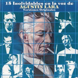 Image for '15 Inolvidables En La Voz De Agustin Lara'