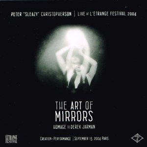 Bild für 'Live At L' Etrange Festival 2004 - The Art Of Mirrors (Homage To Derek Jarman)'
