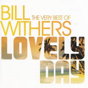 Image for 'Lovely Day: the Very Best of Bill Withers'