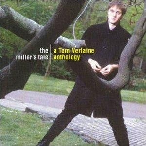 Image for 'The Miller's Tale: A Tom Verlaine Anthology (disc 1)'