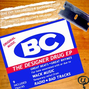 Image for 'BC: The Designer Drug (Produced by Brizzo)'