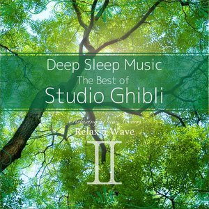 Image for 'Deep Sleep Music - The Best of Studio Ghibli, Vol. 2: Relaxing Piano Covers'