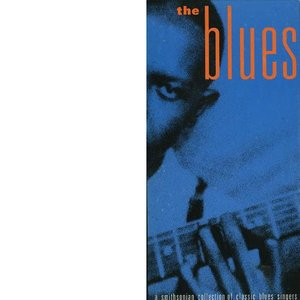 Image for 'The Blues: A Smithsonian Collection of Classic Blues Singers (disc 1)'