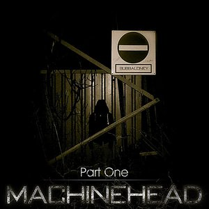 Image for 'MachineHead Part One'