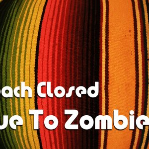 Image for 'Beach Closed Due to Zombies'