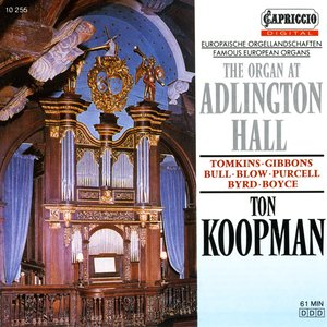 Image for 'Organ Recital: Koopman, Ton - Bull, J. / Tomkins, T. / Gibbons, O. / Purcell, H. / Blow, J. / Byrd, W. / Boyce, W. (The Organ at Adlington Hall)'