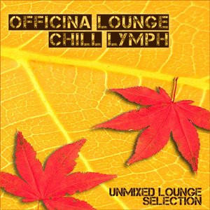Image for 'Officina Lounge: Chill Lymph'