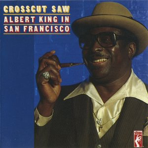 Image for 'Crosscut Saw - Albert King In San Francisco'