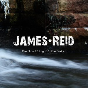 Image for 'James Reid - The Troubling of the Water EP'