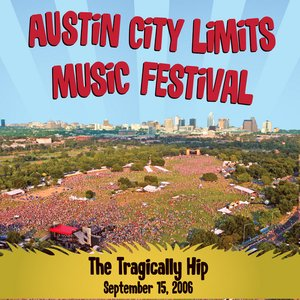 Bild für 'Live at Austin City Limits Music Festival 2006: The Tragically Hip'