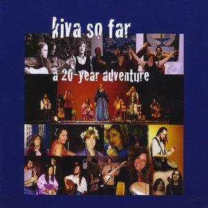 Image for 'KIVA So Far - A 20 Year Adventure'