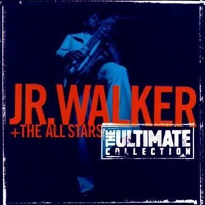 Image for 'The Ultimate Collection:  Junior Walker And The All Starts'