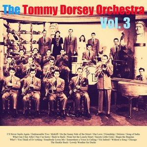 Image for 'The Tommy Dorsey Orchestra, Vol. 3'