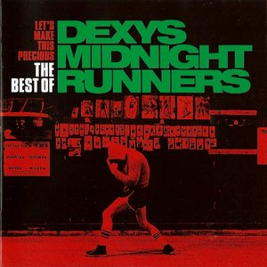Image for 'Let's Make This Precious: The Best of Dexys Midnight Runners'