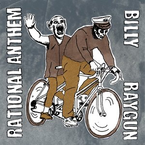 Image pour 'Rational Anthem / Billy Raygun'
