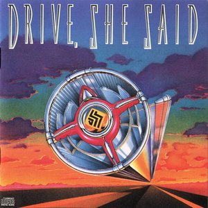 Image for 'Drive, She Said'