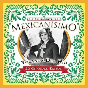 Image for 'Mexicanisimo-Bicentenario/Yolanda Del Rio'