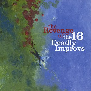 Image for 'The Revenge of The 16 Deadly Improvs'