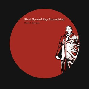 Image pour 'Shut Up And Say Something'