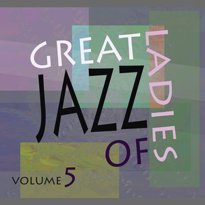 Image for 'Great Ladies Of Jazz Vol 5'