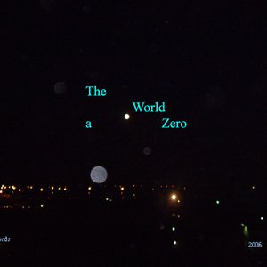 Image for 'The world a zero'