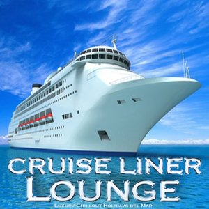 Image for 'Cruise Liner Lounge (Luxury Chillout Holidays del Mar)'
