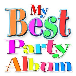 Image pour 'My First and 'Best' Party Album! - The Ultimate Birthday Party Songs for Young Children'