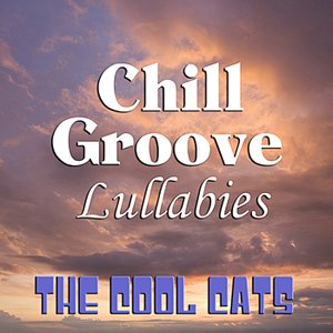 Image for 'Chill Groove Lullabies'