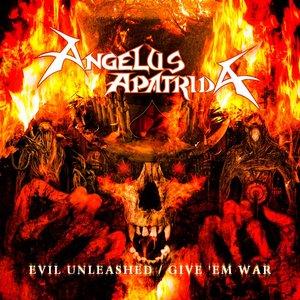 Image pour 'Evil Unleashed / Give 'Em War'