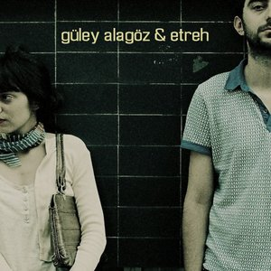 Image for 'güley alagöz & etreh'