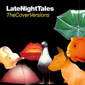 Bild für 'LateNightTales: The Cover Versions'