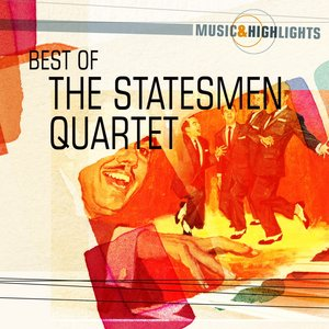 Image for 'Music & Highlights: The Statesmen Quartet - Best of'