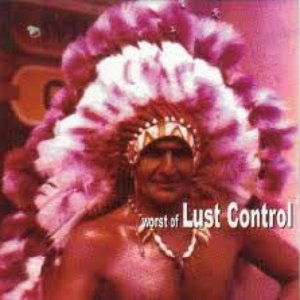 Image for 'The Worst Of Lust Control'