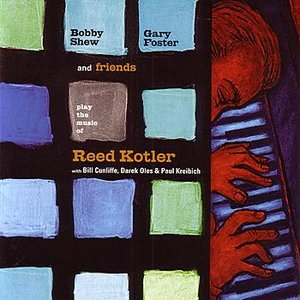 Image for 'Bobby Shew, Gary Foster and Friends Play the Music Of Reed Kotler'