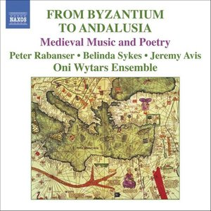 Image for 'From Byzantium to Andalusia: Medieval Music and Poetry'
